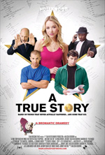 Trailer A True Story. Based on Things That Never Actually Happened. ...And Some That Did