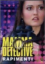 Mamma Detective: Rapimenti