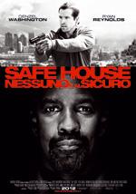 Locandina Safe House - Nessuno è al sicuro