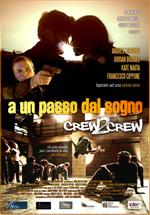 Trailer Crew 2 Crew - A un passo dal sogno