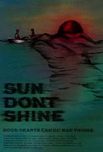 Trailer Sun don't Shine
