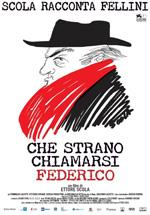 Locandina Che strano chiamarsi Federico - Scola racconta Fellini