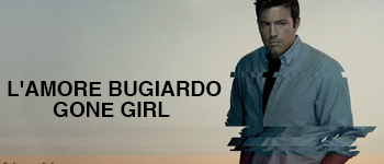 L'amore bugiardo - Gone Girl