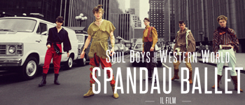 Spandau Ballet - Il Film - Soul Boys of the Western World