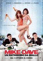 Poster Mike & Dave: Un matrimonio da sballo  n. 0