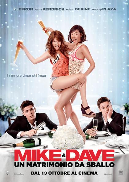 Mike & Dave: Un matrimonio da sballo - Film (10) - MYmovies.it