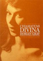 Chiamatemi Divina - Dorian Gray, storia di un'attrice dimenticata