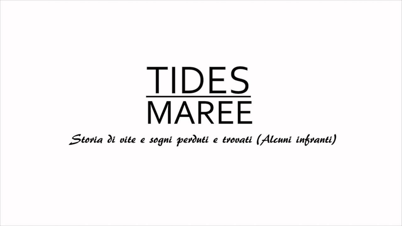 Tides (Maree) - Storie di vite e sogni perduti e trovati (alcuni infranti)