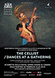 Royal Opera House: The Cellist / Dances at a Gathering