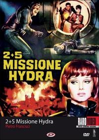 2 + 5 missione Hydra