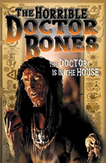 The Horrible Doctor Bones. L'orribile dr. Bones