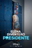 Elena, Diventerò Presidente - Stagione 1