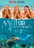 Mako Mermaids - Vita da tritone - Stagione 1