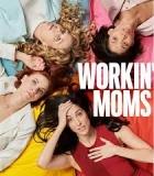 Workin' Moms - Stagione 1