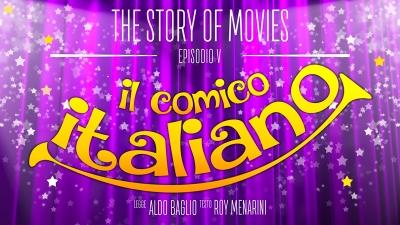 The Story of Movies - Episodio 5: Il comico italiano