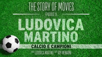 The Story of Movies - Episodio IX: Calcio e campioni